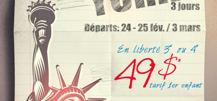 Promo 49$ – Relâche à New York!